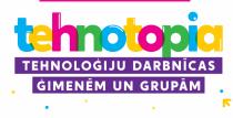 """Ventspils Digitālais aicina pietiekties ģimeņu un grupu darbnīcām """"Tehnotopia"""""""